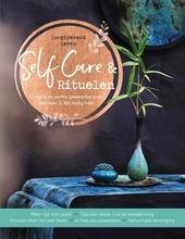 Self-care & rituelen : zuivere en zachte gewoontes voor wanneer jij dat nodig hebt