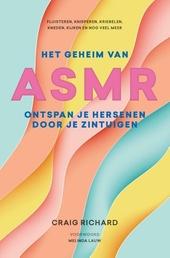 Het geheim van ASMR : ontspan je hersenen door je zintuigen