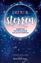 Leven met de sterren : ontdek wat astrologie voor jou kan betekenen