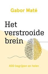 Het verstrooide brein : ADD begrijpen en helen
