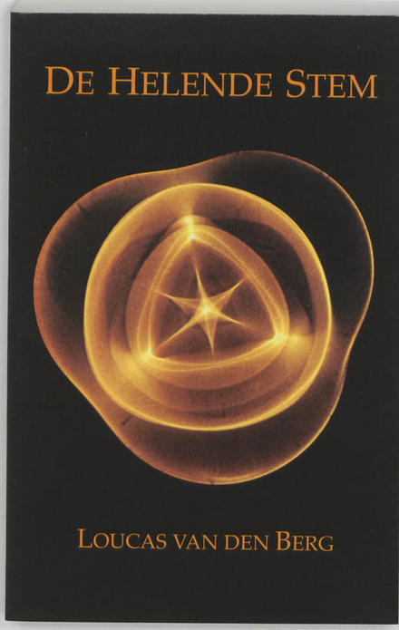 De helende stem : een nieuwe visie op de essentie, het gebruik en de toepassing van de helende kracht van trilling ...