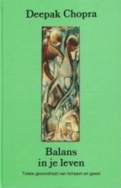 Balans in je leven : totale gezondheid van lichaam en geest