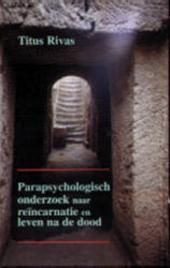 Parapsychologisch onderzoek naar reïncarnatie en leven na de dood