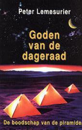 Goden van de dageraad : de boodschap van de piramiden