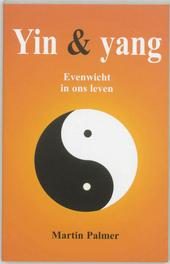 Yin & yang : evenwicht in ons leven