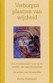 Verborgen plaatsen van wijsheid : een revolutionaire visie op de wortels van onze beschaving : de erfenis van Parme...