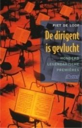 De dirigent is gevlucht : 100 legendarische premières