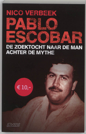 Pablo Escobar : de zoektocht naar de man achter de mythe