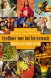 Handboek voor het hiernamaals : reizen naar hemel en hel