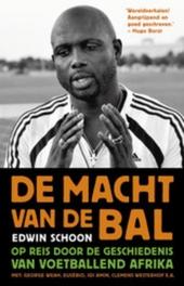 De macht van de bal : op reis door de geschiedenis van voetballend Afrika