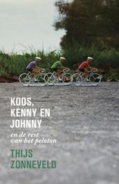 Koos, Kenny en Johnny : en de rest van het peloton