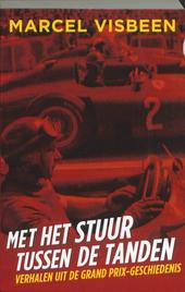 Met het stuur tussen de tanden : verhalen uit de Grand Prix-geschiedenis