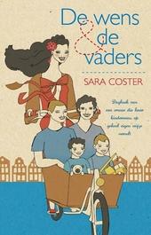 De wens en de vaders : dagboek van een vrouw die haar kinderwens op geheel eigen wijze vervult