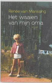 Het waaien van mijn oma : roman