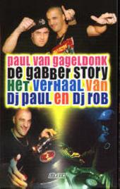 De gabberstory : het verhaal van dj Paul en dj Rob