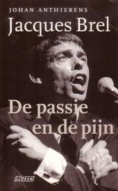 Jacques Brel : de passie en de pijn