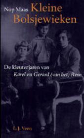 Kleine bolsjewieken : de kleuterjaren van Karel en Gerard (van het) Reve