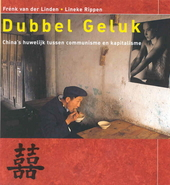 Dubbel geluk : China's huwelijk tussen communisme en kapitalisme