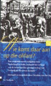Wie komt daar aan op die olifant ? : een zestiende-eeuws taalgidsje voor Nederland en Indië, inclusief het verhaal ...