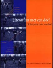 Literatuur met een doel : schrijvers over voetbal