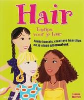 Hair : toptips voor je haar : funky kapsels, creatieve haarclips en je eigen glamourlook