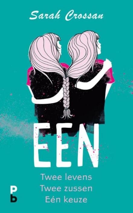 Een : twee levens, twee zussen, een keuze - Aangrijpend verhaal met een bijzondere schrijfstijl