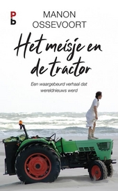 Het meisje en de tractor : een waargebeurd verhaal dat wereldnieuws werd