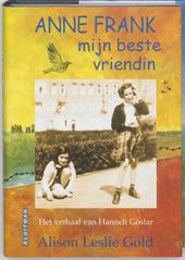Anne Frank, mijn beste vriendin : het verhaal van Hanneli Goslar
