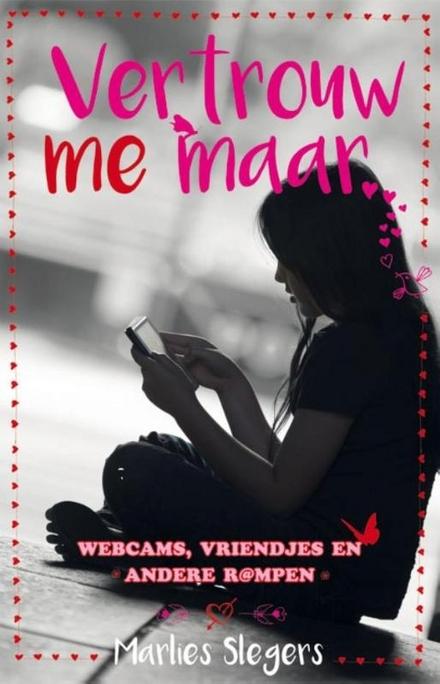 Vertrouw me maar : webcams, vriendjes en andere r@mpen