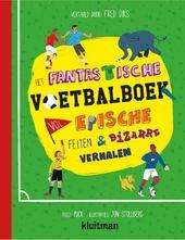 Het fantastische voetbalboek vol epische feiten & bizarre verhalen