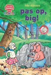 Pas op, Big!