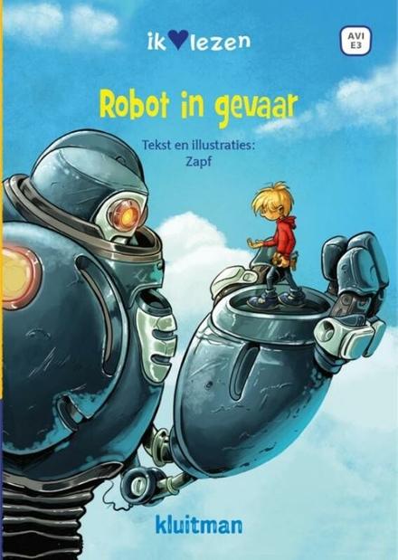 Robot in gevaar / tekst en illustraties Zapf