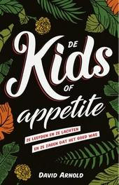 De kids of Appetite : ze leefden en ze lachten en ze zagen dat het goed was