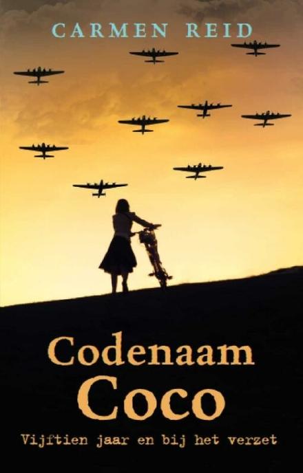 Codenaam Coco : vijftien jaar en bij het verzet
