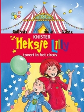 Heksje Lilly tovert in het circus
