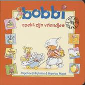 Bobbi zoekt zijn vriendjes