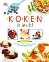Koken is leuk! : meer dan 50 stap-voor-stap recepten voor de jonge chef-kok