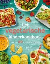 Het vegetarische kinderkookboek : meer dan 50 stap-voor-stap recepten