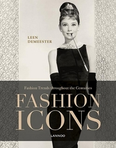 Fashion icons : fashion trends throughout the centuries