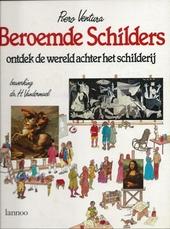 Beroemde schilders : ontdek de wereld achter het schilderij