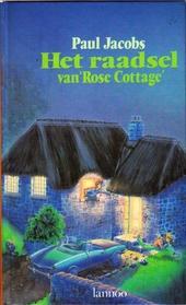 Het raadsel van Rose Cottage : een avontuur van Lans en Larosse