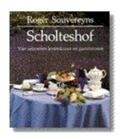 Scholteshof : vier seizoenen levenskunst en gastronomie