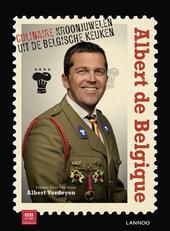Albert de Belgique : culinaire kroonjuwelen uit de Belgische keuken