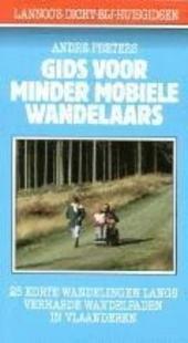 Gids voor minder mobiele wandelaars : 25 korte wandelingen langs verharde wandelpaden in Vlaanderen