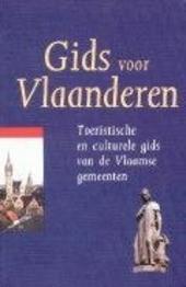 Gids voor Vlaanderen : toeristische en culturele gids van de Vlaamse gemeenten