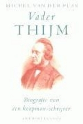 Vader Thijm : biografie van een koopman-schrijver