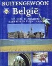 Buitengewoon België : 100 héél bijzondere dagtrips in eigen land