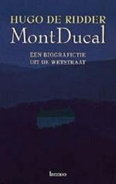 Mont Ducal : een biografictie uit de Wetstraat