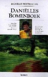 Daniëlles bomenboek : de verborgen kracht van meer dan 30 soorten bomen en struiken : tientallen boomrecepten, scho...