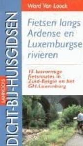 Fietsen langs Ardense en Luxemburgse rivieren : 15 lusvormige fietstochten in Zuid-België en het GH. Luxemburg